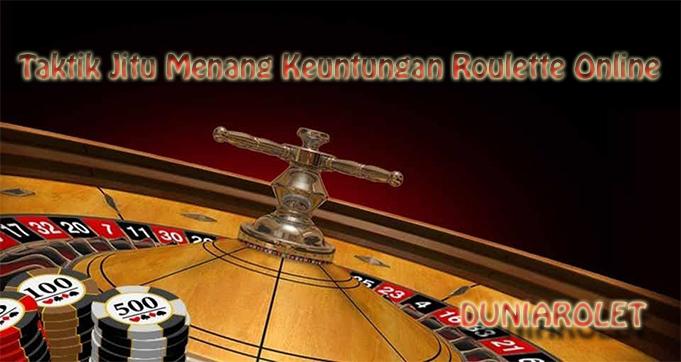 Taktik Jitu Menang Keuntungan Roulette Online