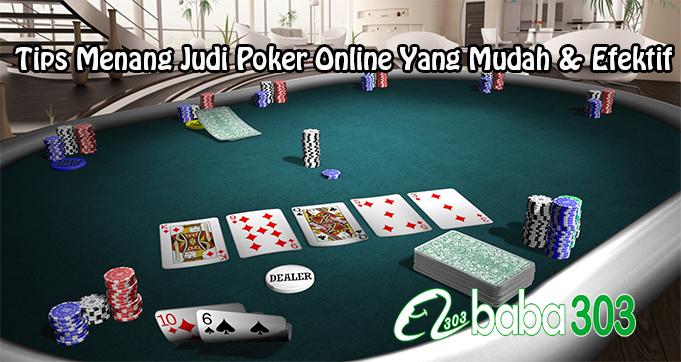 Tips Menang Judi Poker Online Yang Mudah & Efektif